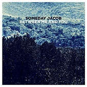 Play & Download Between Me and You by Someday Jacob | Napster