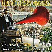 Great Opera Singers: The Early Recordings, Vol. 11 by Various Artists
