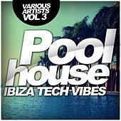 Play & Download Poolhouse: Ibiza Tech Vibes, Vol. 3 - EP by Various Artists | Napster