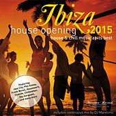 Play & Download Ibiza House Opening 2015 - House & Chillout Music at Its Best by Various Artists | Napster