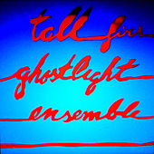 Ghostlight Ensemble by Tall Firs