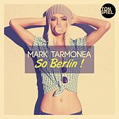 So Berlin by Mark Tarmonea
