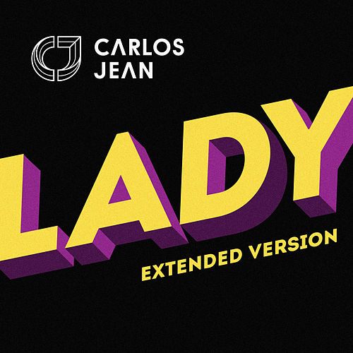 Play & Download Lady (Extended Version) by Carlos Jean | Napster