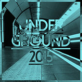 Play & Download Underground 2015 by Various Artists | Napster