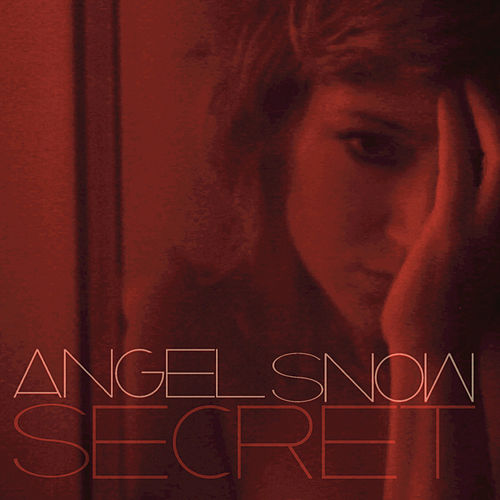 Play & Download Secret by Angel Snow | Napster