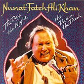 Play & Download The Day, The Night, The Dawn, The Dusk by Nusrat Fateh Ali Khan | Napster