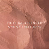 Play & Download One of These Days by Fritz Kalkbrenner | Napster