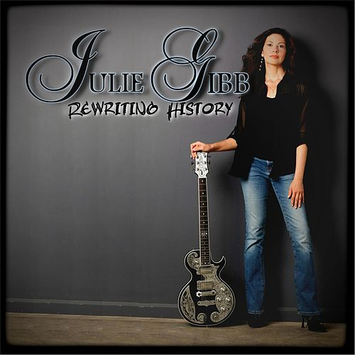 Play & Download Rewriting History by Julie Gibb | Napster
