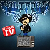 Play & Download As Heard on TV by Colt Ford | Napster