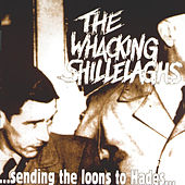 Play & Download Sending the Loons to Hades by The Whacking Shillelaghs | Napster