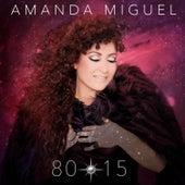 80-15 by Amanda Miguel