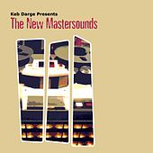 Play & Download Keb Darge Presents: The New Mastersounds by New Mastersounds | Napster