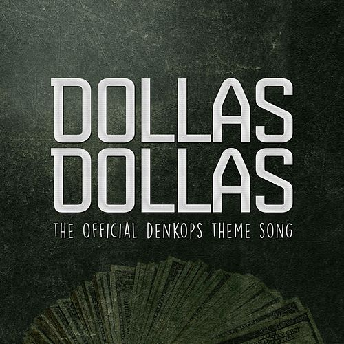 Dollas Dollas (The Official DenkOps Theme Song) by Labratz