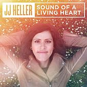 Play & Download Sound of a Living Heart by JJ Heller | Napster