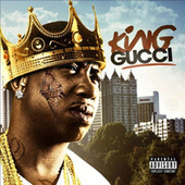 Play & Download King Gucci by Gucci Mane | Napster