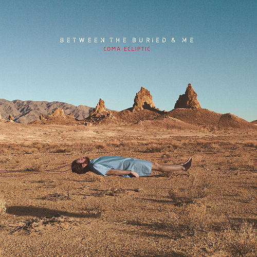 Play & Download Coma Ecliptic by Between The Buried And Me | Napster