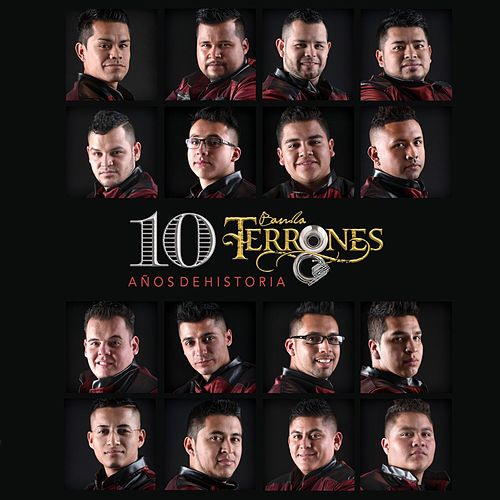 Play & Download 10 Años de Historia by Banda Terrones | Napster