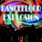 Play & Download Dancefloor Explosion by Various Artists | Napster