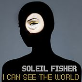 Play & Download I Can See the World by Soleil Fisher | Napster