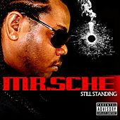 Play & Download Still Standing by Mr. Sche | Napster