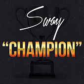 Play & Download Champion - Single by Sway | Napster