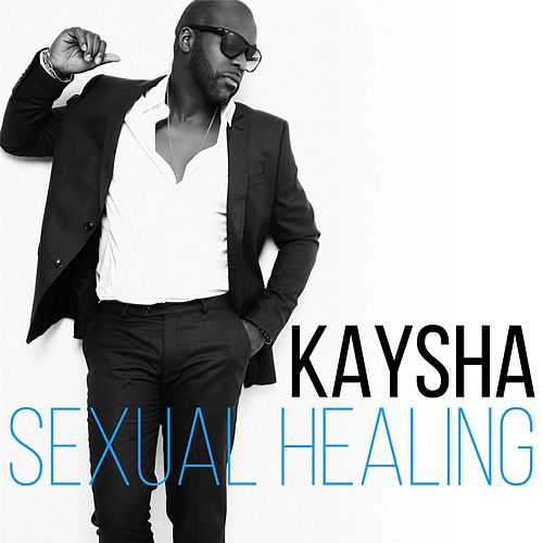 Play & Download Sexual Healing by Kaysha | Napster