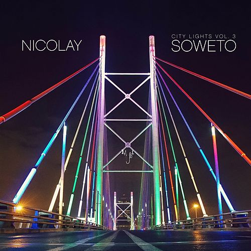 Play & Download City Lights Vol. 3: Soweto by Nicolay | Napster