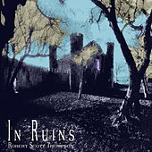 Play & Download In Ruins by Robert Scott Thompson | Napster