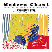 Play & Download Modern Chant - Inspiration from Gregorian Chant by Paul Bley | Napster