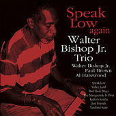 Speak Low Again by Walter Bishop Jr.