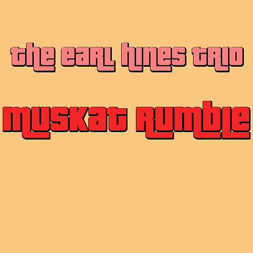 Play & Download Muskat Rumble by Earl Fatha Hines | Napster
