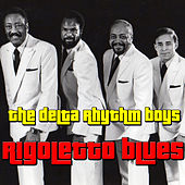 Play & Download Rigoletto Blues by Delta Rhythm Boys | Napster