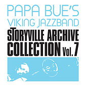 Play & Download Storyville Archive Collection, Vol. 7 by Papa Bue's Viking Jazzband | Napster