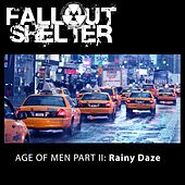 Play & Download Age of Men, Pt. 2: Rainy Daze by Fallout Shelter | Napster