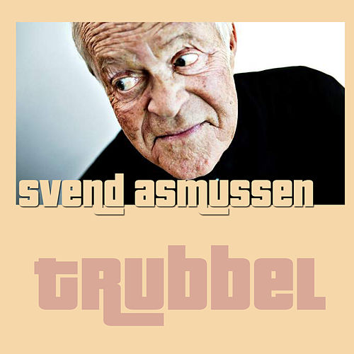 Trubbel (Live) by Svend Asmussen