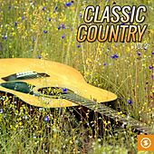 Play & Download Classic Country, Vol. 3 by Various Artists | Napster