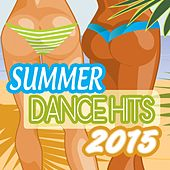 Play & Download Summer Dance Hits 2015 by Various Artists | Napster