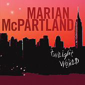 Play & Download Twilight World by Marian McPartland | Napster