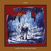 South of the Rain and Snow by Swell