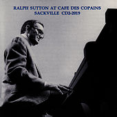 Play & Download Ralph Sutton at Cafe Des Copains by Ralph Sutton | Napster