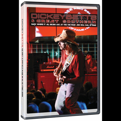 Play & Download Back Where It All Begins - Live At The Rock And Roll Hall Of Fame + Museum by Dickey Betts | Napster