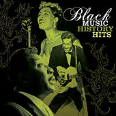 Play & Download Black Music History Hits by Various Artists | Napster