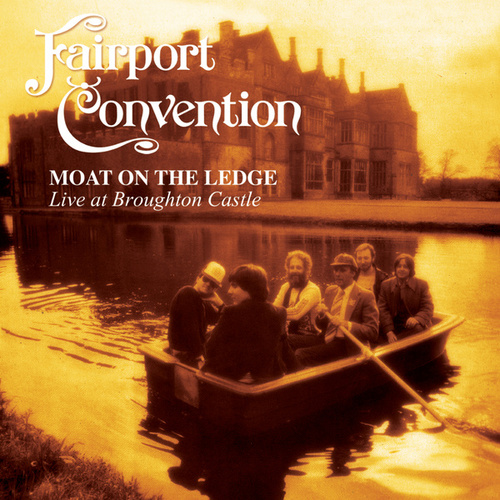 Play & Download Moat On The Ledge by Fairport Convention | Napster