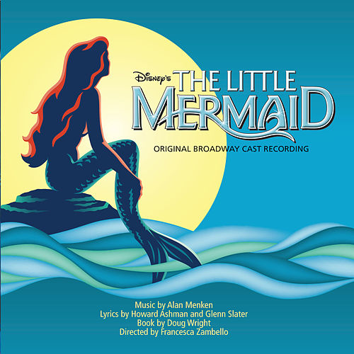Play & Download The Little Mermaid: Original Broadway Cast Recording by Various Artists | Napster