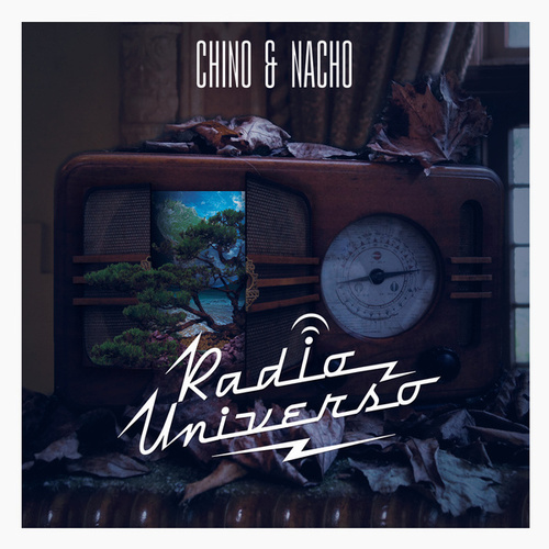 Play & Download Radio Universo by Chino y Nacho | Napster