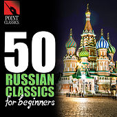 50 Russian Classics for Beginners by Various Artists
