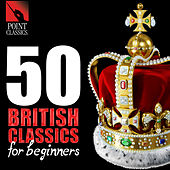 50 British Classics for Beginners von Various Artists