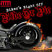 Play & Download Biker's Night Off: Ride or Die by Various Artists | Napster