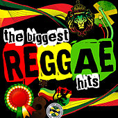 The Biggest Reggae Hits by Various Artists