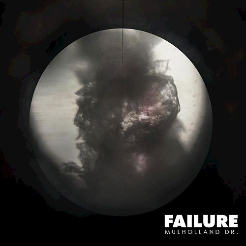 Mulholland Dr. by Failure
